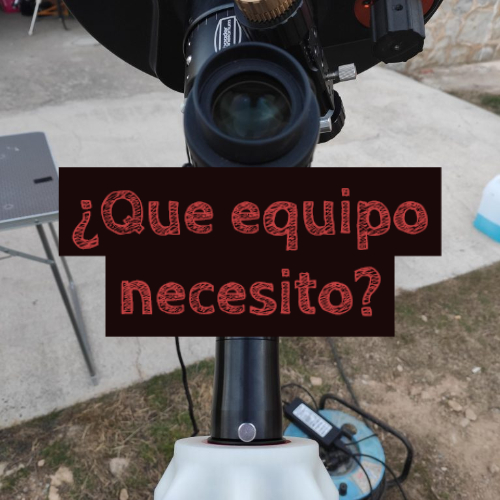 que equipo de astrofotografia necesito