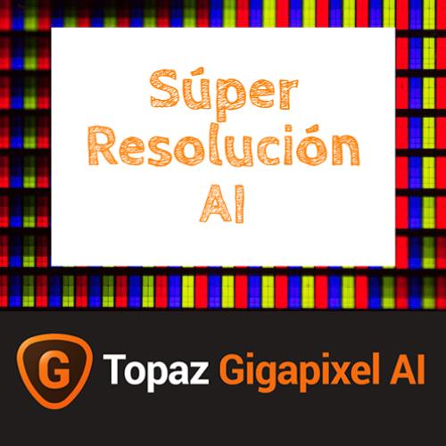 tutorial topaz labs gigapixel ai